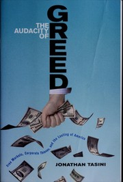 Cover of: The audacity of greed: free markets, corporate thieves and the looting of America
