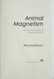 Cover of: Animal magnetism: my life with creatures great and small