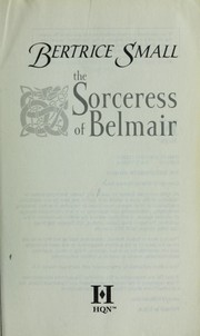 Cover of: The Sorceress Of Belmair | Bertrice Small