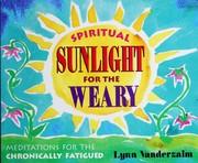 Cover of: Spiritual Sunlight for the Weary Soul | Lynn Vanderzalm