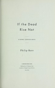 Cover of: If the dead rise not: a Bernie Gunther novel