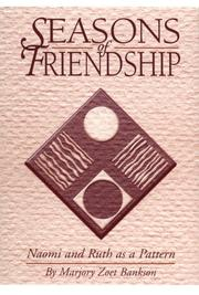 Cover of: Seasons of friendship | Marjory Zoet Bankson