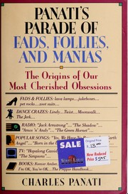 Cover of: Panati's parade of fads, follies, and manias: the origins of our most cherished obsessions