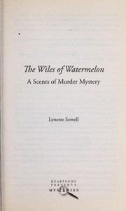 Cover of: The wiles of watermelon: a scents of murder mystery
