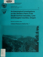 Cover of: Archaeological investigations on the western flank of the south-central Cascades, Lane and Douglas counties, Oregon | Michael D. Southard