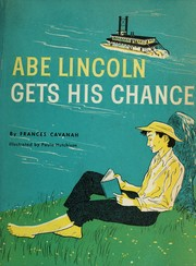 Cover of: Abe Lincoln gets his chance | Frances Cavanah