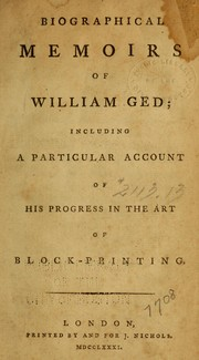 Biographical memoirs of William Ged by William Ged
