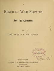 Cover of: A bunch of wild flowers for the children | Ida Prentice Whitcomb