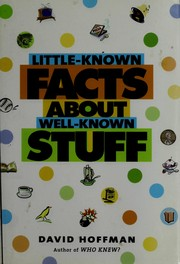 Cover of: Little-known facts about well-known stuff