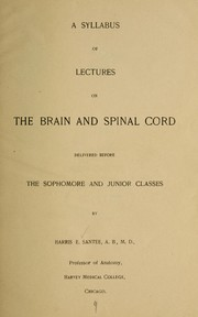 Cover of: A syllabus of lectures on the brain and spinal cord | Harris E[llett] Santee