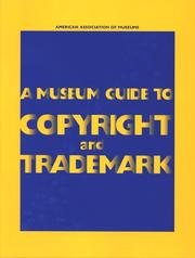 Cover of: A museum guide to copyright and trademark