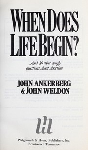 Cover of: When Does Life Begin? And 39 Other Tough Questions About Abortion
