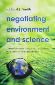 Cover of: Negotiating environment and science | Richard J. Smith