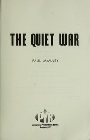 Cover of: The quiet war | Paul J. McAuley
