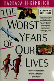 Cover of: The worst years of our lives: irreverent notes from a decade of greed