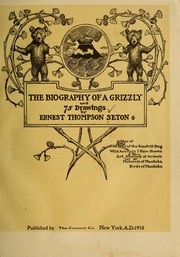 Cover of: The Biography of a Grizzly