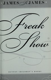 Cover of: Freak show | James St. James
