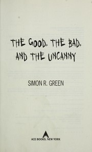 Cover of: The good, the bad, and the uncanny