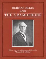 Cover of: Herman Klein and the Gramophone (1923 the Gramophone and the Singer)