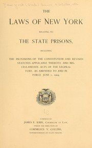 Cover of: The laws of New York relating to the state prisons including the provisions of the constitution and revised statutes applicable thereto