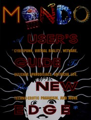 Cover of: Mondo 2000: A User's Guide to the New Edge: Cyberpunk, Virtual Reality, Wetware, Designer Aphrodisiacs, Artificial Life, Techno-Erotic Paganism, an