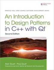 Cover of: An introduction to design patterns in C++ with QT 4 | Alan Ezust