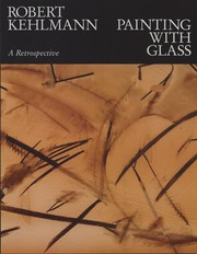 Cover of: Robert Kehlmann: Painting with Glass |