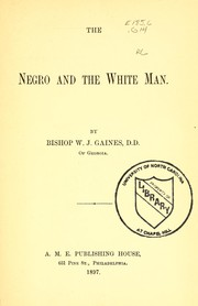 Cover of: The negro and the white man | W. J. Gaines