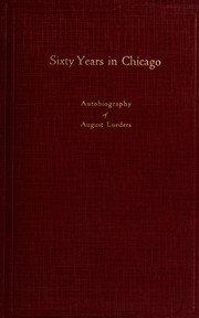 Cover of: Sixty years in Chicago | August Lueders