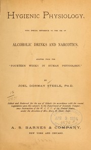 "Cover of: Hygienic physiology; with special reference to the use of alcoholic drinks and narcotics: Adapted from the ""Fourteen weeks in human physiology,"" by Joel Dorman Steel, PH. D."