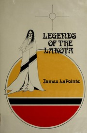 Cover of: Legends of the Lakota | James LaPointe