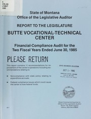 Cover of: Butte Vocational-Technical Center, financial-compliance audit for the two years ended June 30, 1985 | Montana. Legislature. Office of the Legislative Auditor