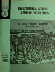 Cover of: Environmental control seminar proceedings, Rotterdam, Warsaw, Bucharest, May 25-June 4, 1971. |