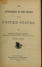 Cover of: The government of the people of the United States | Francis Newton Thorpe