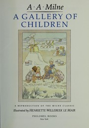 Cover of: A gallery of children: a reproduction of the Milne classic