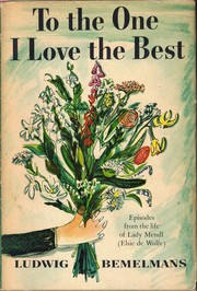 Cover of: To the one I love the best: Episodes from the Life of Lady Mendl (Elsie de Wolfe)