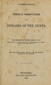 Cover of: Pathological and surgical observations on the diseases of the joints