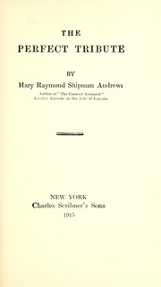 Cover of: The perfect tribute | Mary Raymond Shipman Andrews