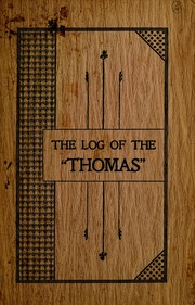 "Cover of: The log of the ""Thomas"", July 23 to August 21, 1901"
