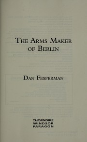 Cover of: The arms maker of Berlin
