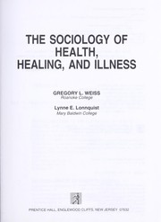Cover of: The sociology of health, healing, and illness | Gregory L. Weiss
