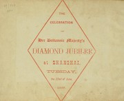 Cover of: The Celebration of Her Britannic Majesty's Diamond Jubilee at Shanghai by