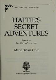 Hattie's secret adventures