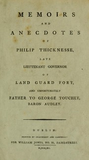 Cover of: Memoirs and anecdotes of Philip Thicknesse, late lieutenant governor of Land Guard Fort, and unfortunately father to George Touchet, Baron Audley