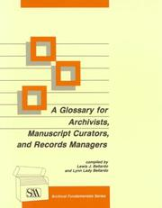 Cover of: A Glossary for Archivists, Manuscript Curators, and Records Managers (Archival Fundamentals)
