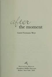 Cover of: After the moment | Garret Freymann-Weyr