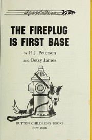 Cover of: The fireplug is first base