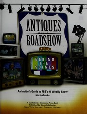 Cover of: Antiques Roadshow behind the scenes | Marsha Bemko