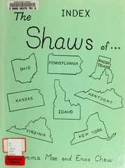 Cover of: The Shaws of-- Ohio, Pennsylvania, Rhode Island, Kansas, Idaho, Kentucky, Virginia, New York
