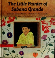 Cover of: The little painter of Sabana Grande | Patricia Maloney Markun